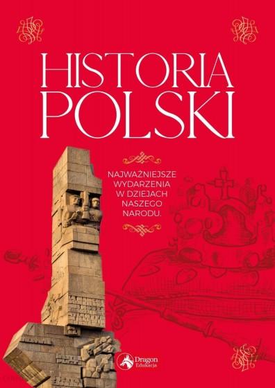 Historia Polski Najważniejsze wydarzenia w dziejach naszego narodu