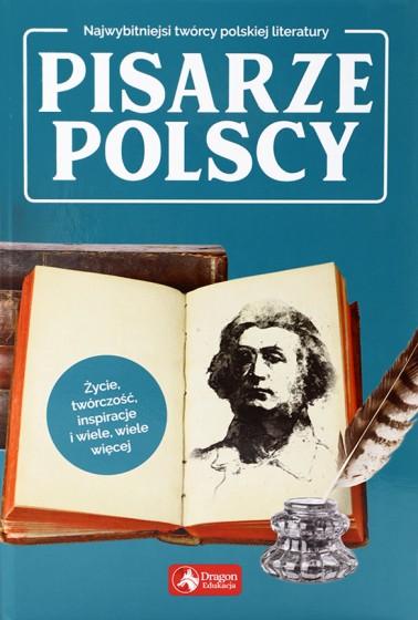 Pisarze polscy Najwybitniejsi twórcy polskiej literatury