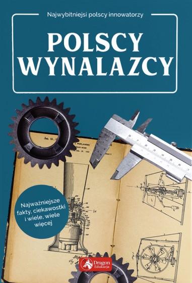 Polscy wynalazcy Najwybitniejsi polscy innowatorzy
