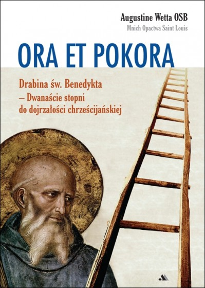 Ora et pokora Drabina św. Benedykta