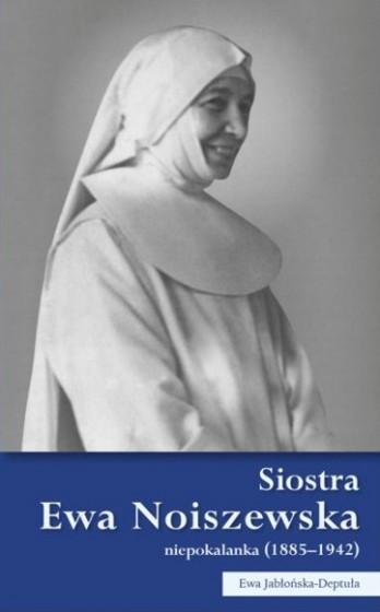 Siostra Ewa Noiszewska niepokalanka