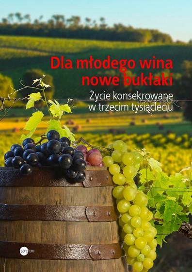 Dla młodego wina nowe bukłaki
