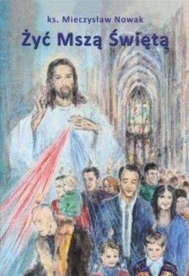 Żyć Mszą Świętą