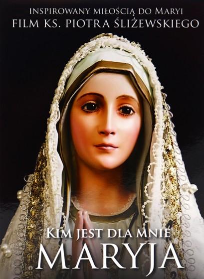 Kim jest dla mnie Maryja