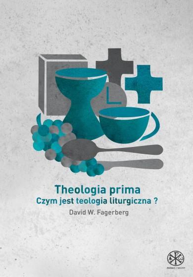 Theologia prima czym jest teologia liturgiczna
