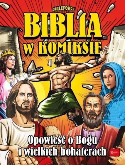 Biblia w komiksie Opowieść o Bogu i wielkich bohaterach