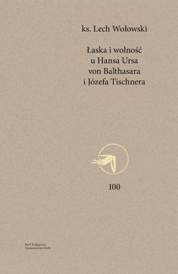 Łaska i wolność u Hansa Ursa von Balthasara i Józefa Tischnera