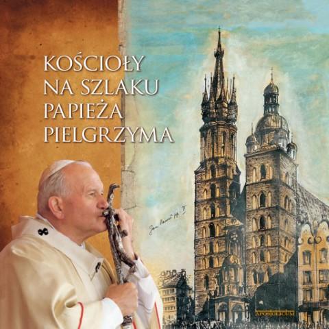 Kościoły na szlaku Papieża Pielgrzyma