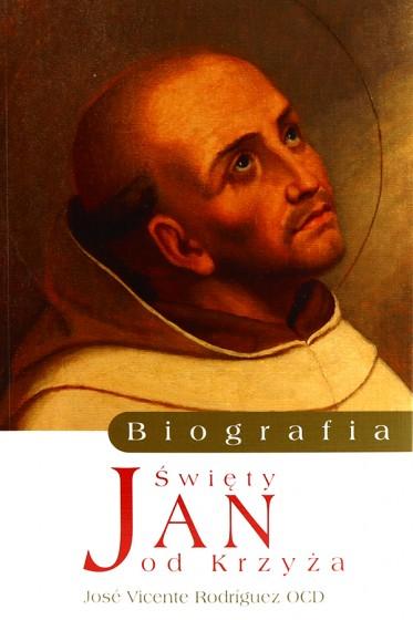 Święty Jan od Krzyża. Biografia