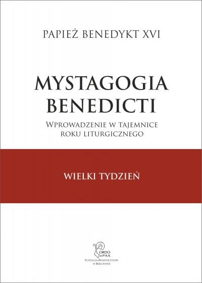 Mystagogia Benedicti. Wielki Tydzień