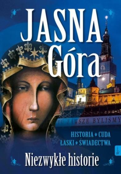 Jasna Góra. Niezwykłe historie