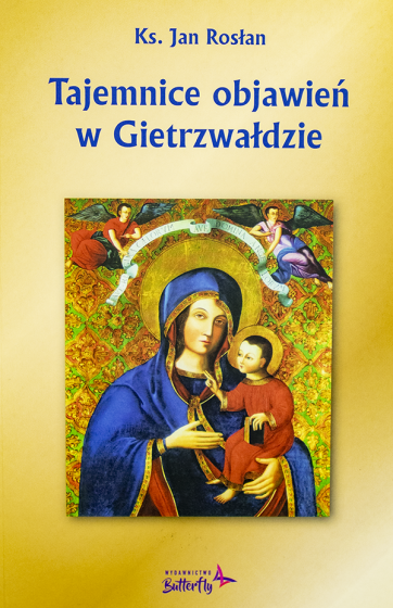 Tajemnice objawień w Gietrzwałdzie / oprawa twarda