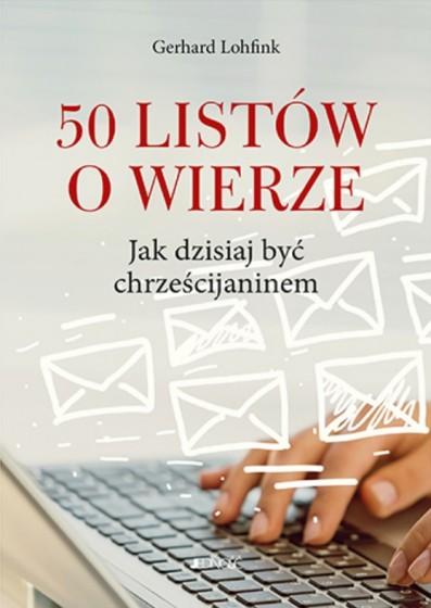 50 listów o wierze. Jak dzisiaj być chrześcijaninem