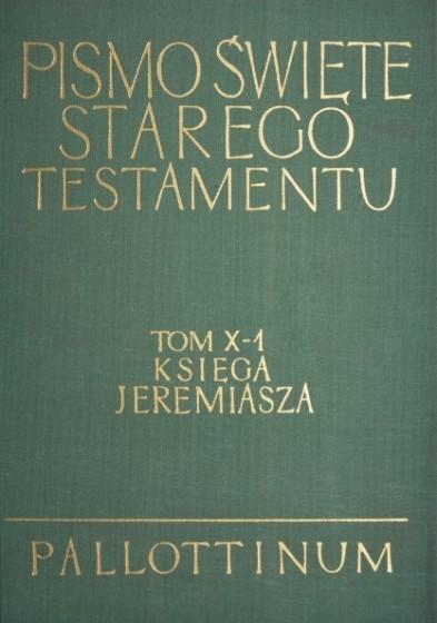 Pismo Święte Starego Testamentu Tom X-1 Księga Jeremiasza
