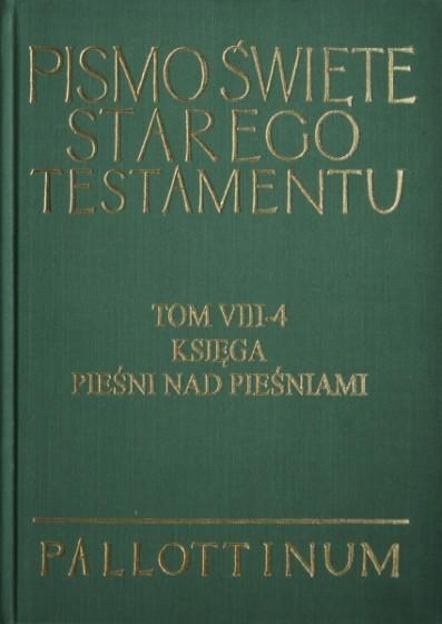 Pismo Święte Starego Testamentu Tom VIII-4 Księga Pieśni nad pieśniami