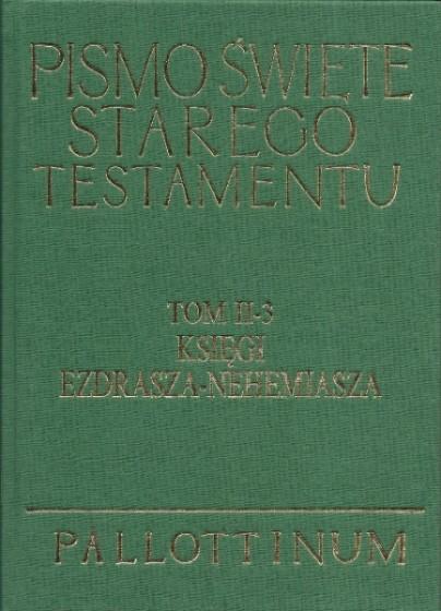 Pismo Święte Starego Testamentu Księgi Ezdrasza i Nehemiasza Tom II-3
