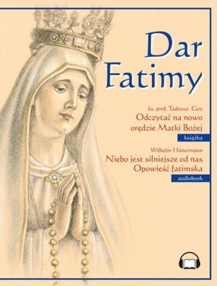 Dar Fatimy. Niebo jest silniejsze od nas