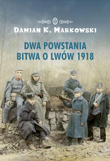 Dwa powstania. Bitwa o Lwów 1918