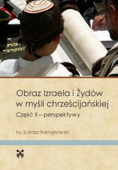 Obraz Izraela i Żydów w myśli chrześcijańskiej