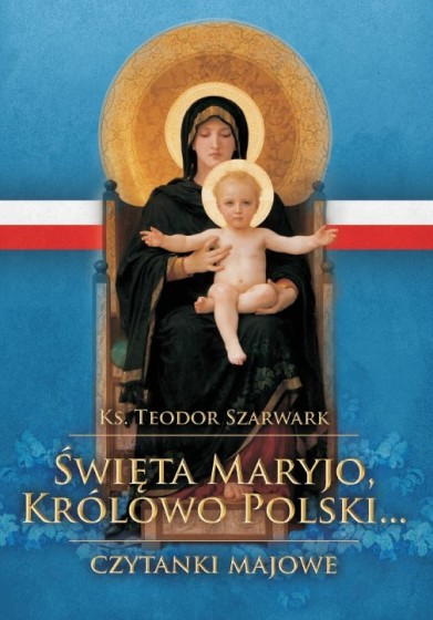 Święta Maryjo, Królowo Polski Czytanki majowe
