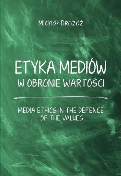 Etyka mediów w obronie wartości