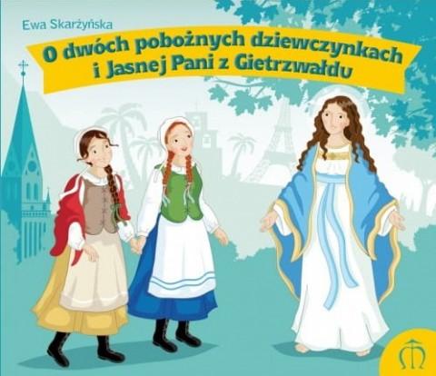 O dwóch pobożnych dziewczynkach i Jasnej Pani z Gietrzwałdu