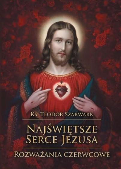 Najświętsze Serce Jezusa Rozważania czerwcowe