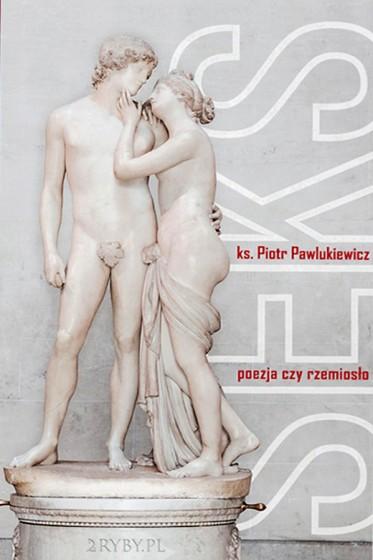 Seks poezja czy rzemiosło