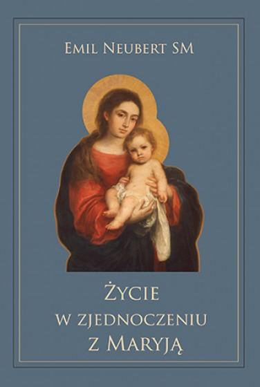 Życie w zjednoczeniu z Maryją