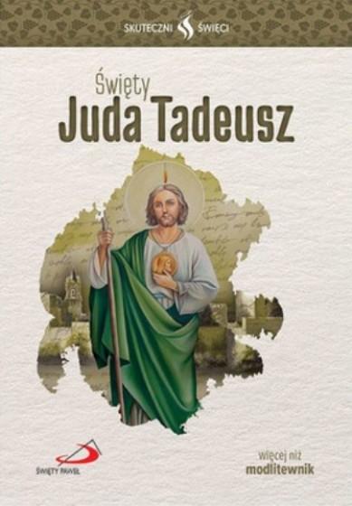 Święty Juda Tadeusz Skuteczni święci