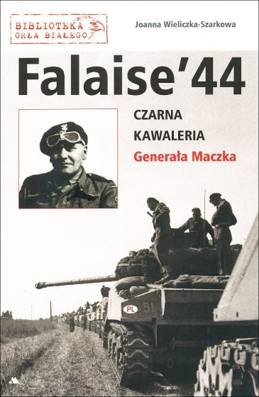 Falaise 44 / Czarna Kawaleria Generała Maczka