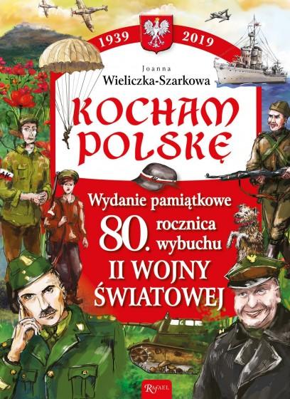 Kocham Polskę 80. rocznica wybuchu II Wojny Światowej