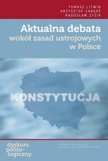 Aktualna debata wokół zasad ustrojowych w Polsce