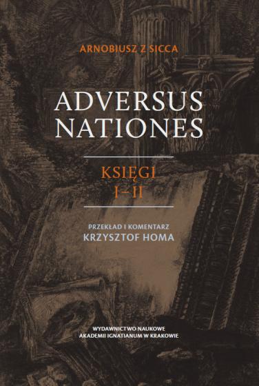 Arnobiusz z Sicca, Adversus Nationes. Księgi I–II