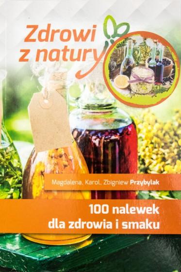 100 nalewek dla zdrowia i smaku