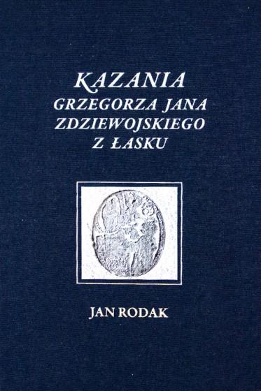 Kazania Grzegorza Jana Zdziewojskiego z Łasku