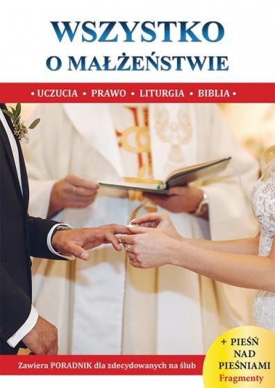 Wszystko o małżeństwie Uczucia, prawo, liturgia, Biblia