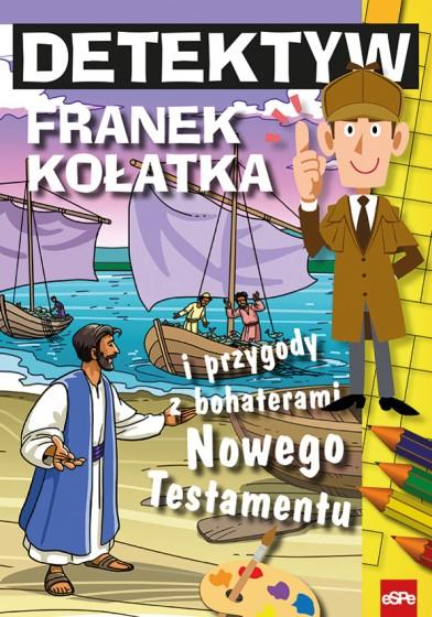 Detektyw Franek Kołatka i przygody z bohaterami Nowego Testamentu