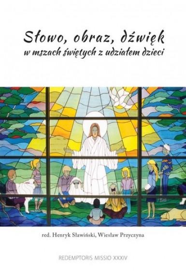 Słowo, obraz, dźwięk w mszach świętych z udziałem dzieci
