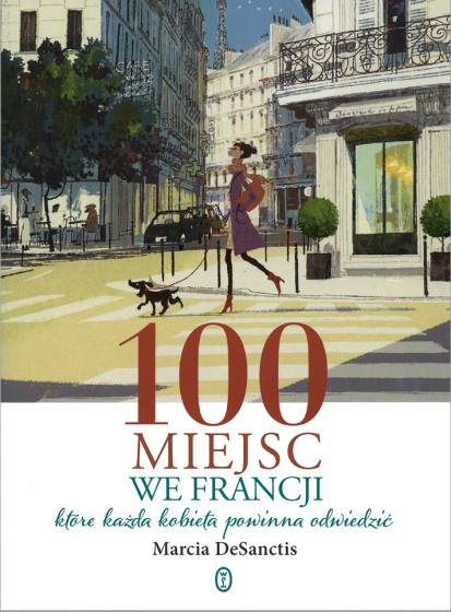 100 miejsc we Francji, które każda kobieta powinna odwiedzić