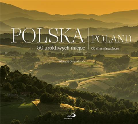Polska. 50 urokliwych miejsc