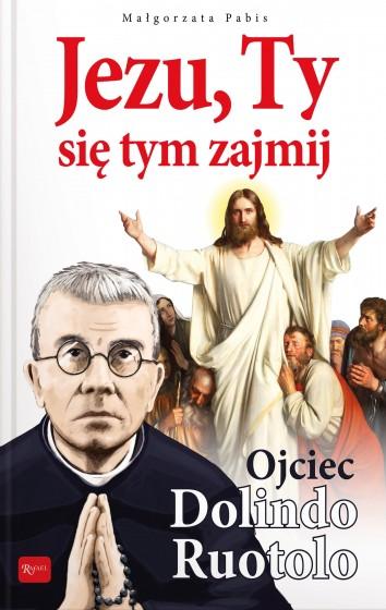 Jezu, Ty się tym zajmij Ojciec Dolindo Ruotolo