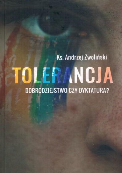 Tolerancja Dobrodziejstwo czy dyktatura?