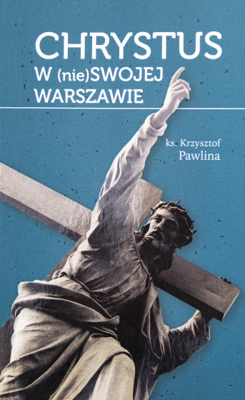 Chrystus w (nie)swojej Warszawie