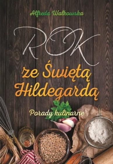 Rok ze Świętą Hildegardą Porady kulinarne