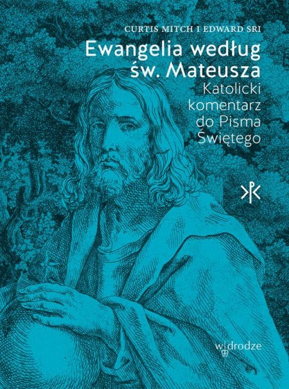 Ewangelia według św. Mateusza Katolicki komentarz do Pisma Świętego