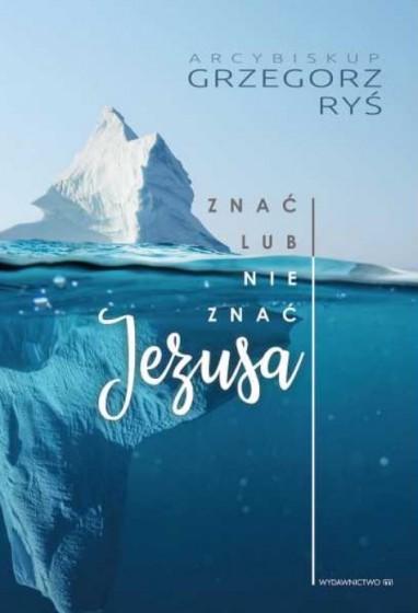 Znać lub nie znać Jezusa