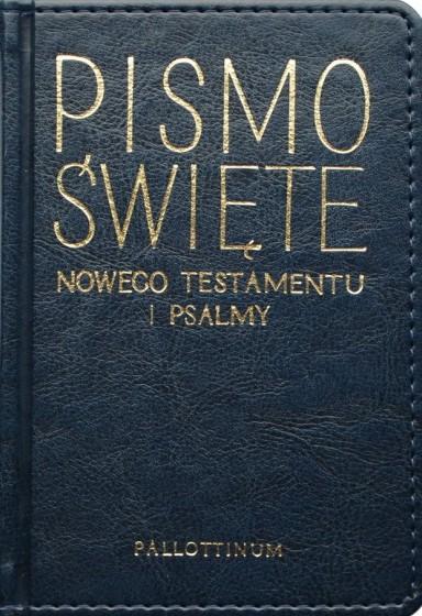Pismo Święte Nowego Testamentu i Psalmy złocone brzegi