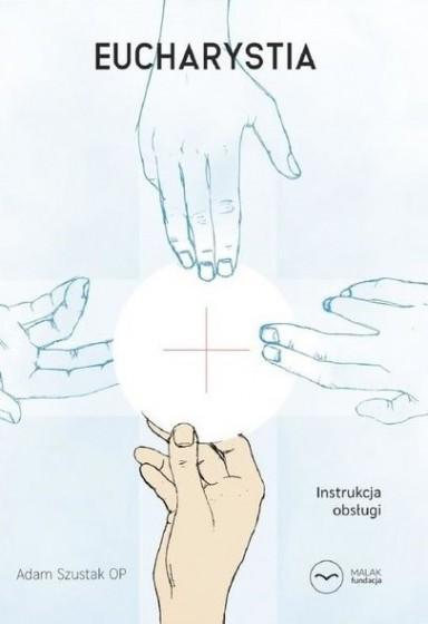 Eucharystia. Instrukcja obsługi