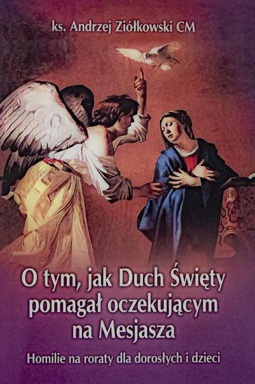 O tym, jak Duch Święty pomagał oczekującym na Mesjasza